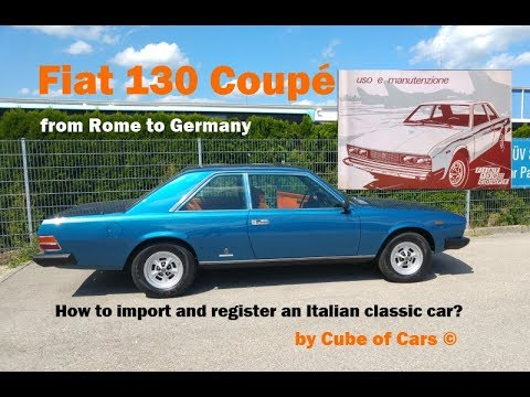 Fiat 130 Coupé - How to import and register an Italian class