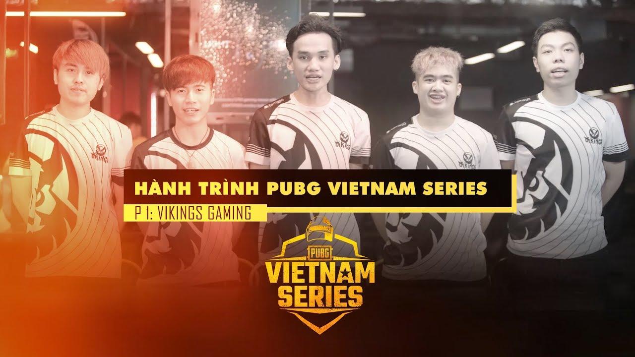 PUBG Vietnam Series Journey – Episode 1: Vikings Gaming