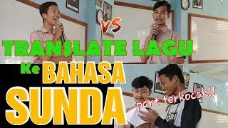 KOCAK! TRANSLATE LAGU KE BAHASA SUNDA 😂 (sma version)