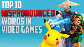 Top 10 Mispronounced Words in Video Games