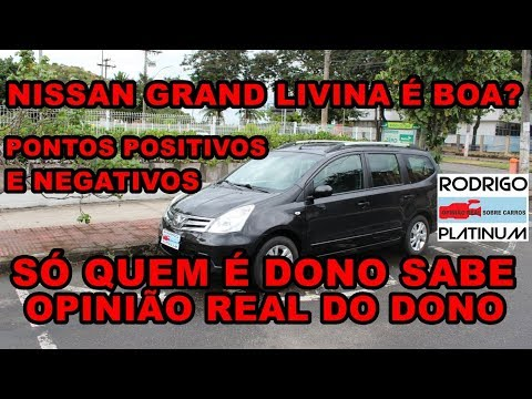 Nissan Grand Livina É Boa? Pontos Positivos E Negativos Opinião Real Do Dono Parte 2