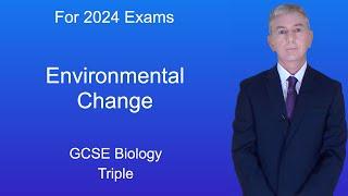 "GCSE Science Revision Biology ""Environmental Change"" (Triple)"