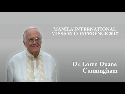 Manila International Mission Conference 2017 Rev. Dr. Loren Cunningham I