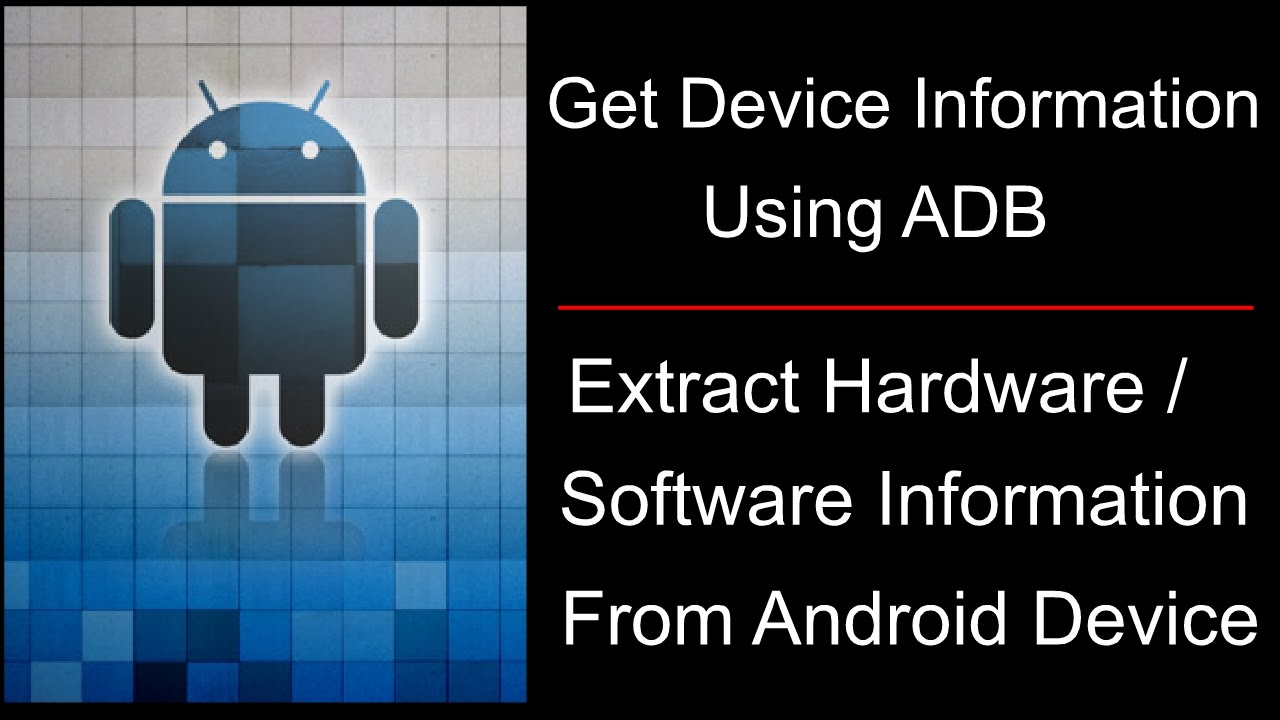 How To Get Android Device Information Using ADB (Android Debug Bus)