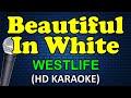 BEAUTIFUL IN WHITE - Westlife (HD Karaoke)
