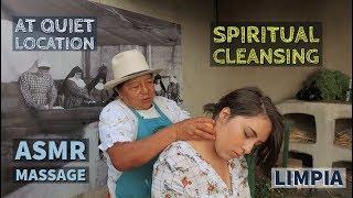ASMR Head, Neck Massage - Spiritual Cleansing by Mama Isabel in Ecuador.