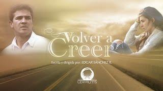 VOLVER A CREER - Película Cristiana en HD thumbnail
