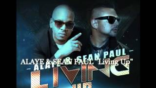 Watch Alaye Living Up Ft Sean Paul video