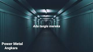 Power Metal - Angkara (Lyrics) 🤘🙏