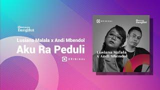 Lusiana Malala x Andi Mbendol - Aku Ra Peduli (Official Music Video)