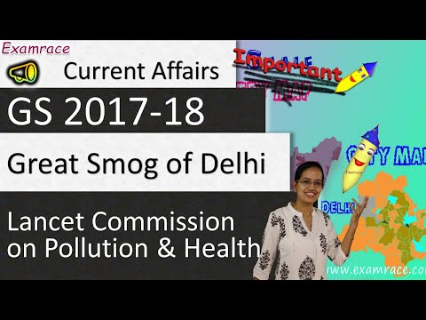 Lancet Commission on Pollution & Health; Great Smog of Delhi (Current Affairs 2018-19)