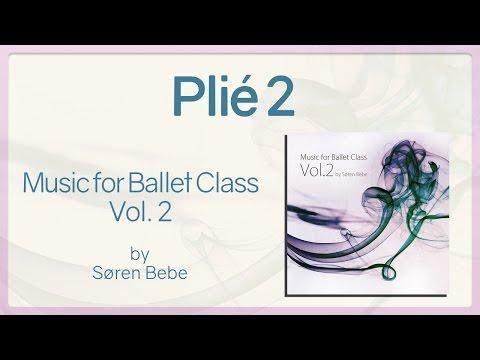 Plié 2 - Music For Ballet Class Vol.2 - Original Piano Songs By Jazz Pianist Søren Bebe