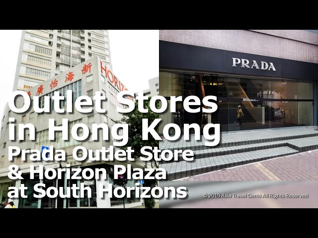 Outlet Stores in Hong Kong - Prada Outlet Store and Horizon Plaza at South Horizons