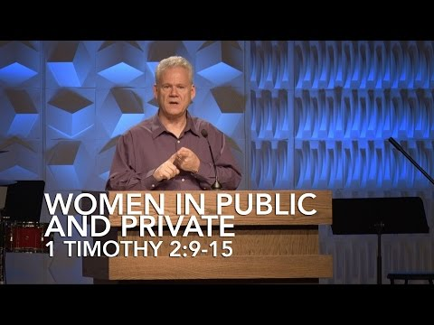 1 Timothy 2:9-15, Women In Public And Private