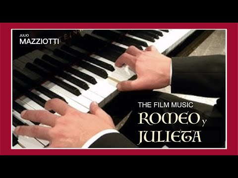 The Film Music - Romeo y Julieta - JULIO MAZZIOTTI (Piano)