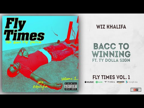 Wiz Khalifa - Bacc to Winning Ft. Ty Dolla $ign (Fly Times Vol. 1)