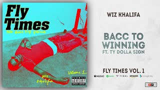 Wiz Khalifa Bacc to Winning Ft. Ty Dolla ign Fly Times Vol. 1.mp3
