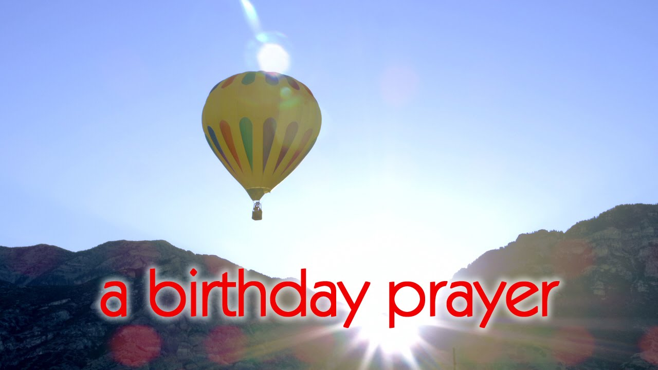 A Birthday Prayer Message   YouTube
