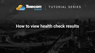 Texecom Cloud Tutorial - How to view health check results