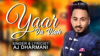 Yarr Da Viah (AJ Dharmani) new latest Punjabi Song 2019