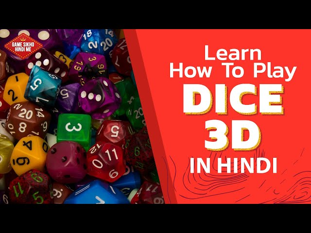 Learn How To Play Dice 3D Game With Tricks & Tips | Step By Step Guide In Hindi