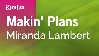 Karaoke Makin' Plans - Miranda Lambert *
