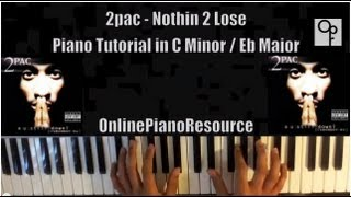 nothing to lose by 2pac piano tutorial in eb major c minor jazzy