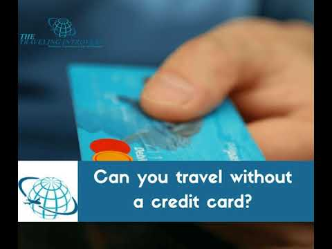 Can You Travel Without A Credit Card