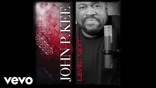 John P. Kee - Never Let Me Fall (Audio)