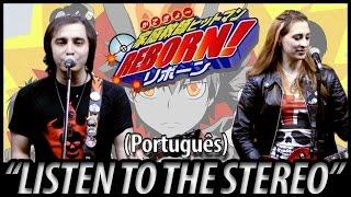 "Katekyo Hitman Reborn! abertura 8 - ""Listen To The Stereo"" (em português)"