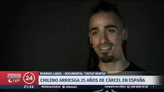 25 años de cárcel arriesga chileno en España por el llamado