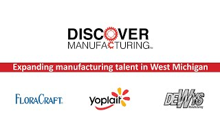 Discover Manufacturing... with DeWys Manufacturing, Yoplait & FloraCraft! | November 9, 2020