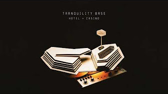 Arctic Monkeys - Tranquility Base Hotel & Casino (Full Album)