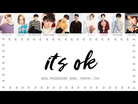 IDOL PRODUCER (偶像练习生)   IT'S OK [chinese/pinyin/english lyrics]