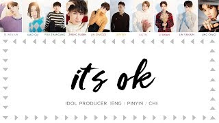 IDOL PRODUCER (偶像练习生) | IT'S OK [chinese/pinyin/english lyrics]