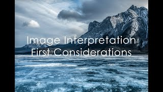 Image Interpretation - First Considerations.  Part of our new Online Image Editing Courses