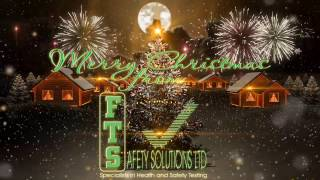 Merry Christmas and a Happy New Year from FTS Safety Solutions