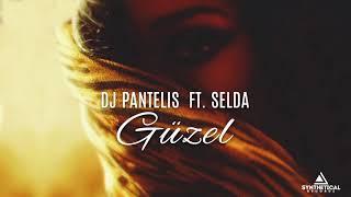 DJ Pantelis feat. Selda - Guzel