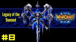 Warcraft III The Frozen Throne: Undead Campaign #8 - A Symphony of Frost and Flame