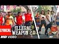 Lyrical: Illegal Weapon 2.0 - Street Dancer 3D   Varun D, Shraddha K   Tanishk B,Jasmine S,Garry S