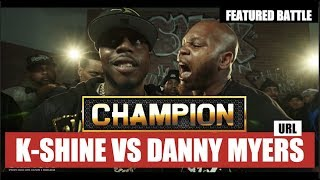 CHAMPION | K-SHINE VS DANNY MYERS - SMACK/URL