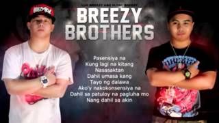 Repeat youtube video Pasensiya na   Vlync  Lux Of Breezy Brothers  With Lyrics 1