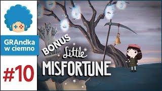 Little Misfortune PL #10 | SEKRETNE (?) ZAKOŃCZENIE