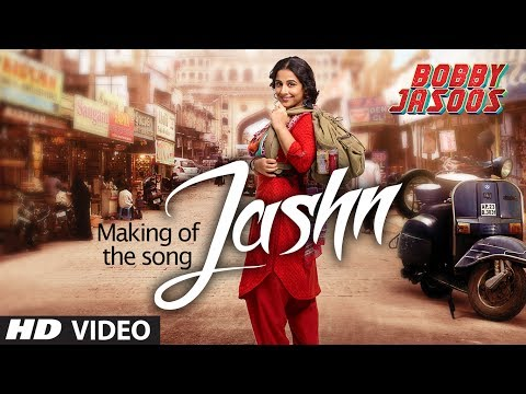 Making of the Song: Jashn | Bobby Jasoos | Vidya Balan | Shreya Ghosal
