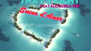 That's Right Feat Alexandra Dinu - Sueno d'Amor { 2012 }