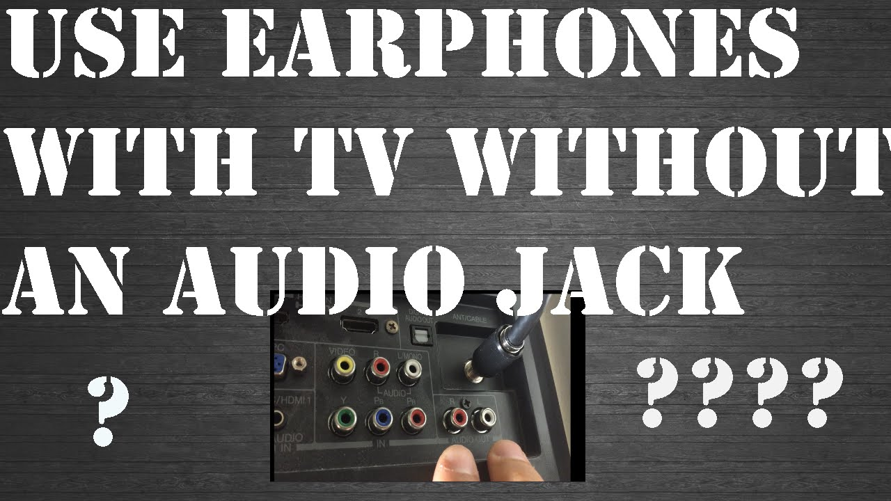 How to connect earphones to a TV without a headphone jack!?