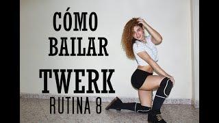 Cómo bailar twerk,rutina 8.Trabaja glúteo,pierna y abdomen.