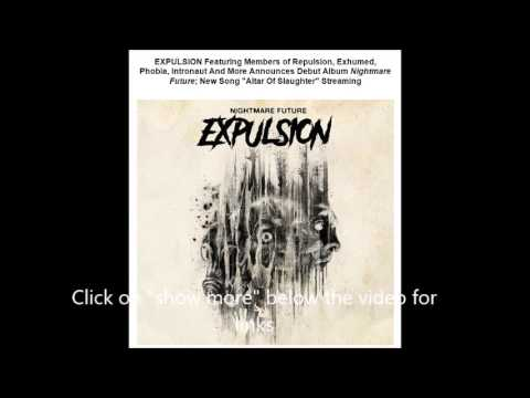 new band EXPULSION feat. members of Repulsion/Exhumed/Phobia/Intronaut/Gruesome