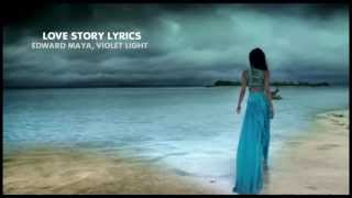 Love Story Lyrics  Edward Maya, Violet Light