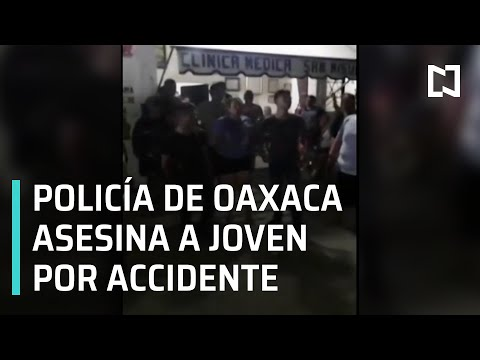 Policía asesina por accidente a joven en Oaxaca - Las Noticias